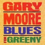 Gary Moore – Blues for Greeny