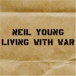 Neil Young – Living with War